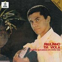 Paulinho Da Viola – Foi Um Rio Que Passou Em Minha Vida