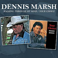 Dennis Marsh – Walking Through My Mind / Your Choice