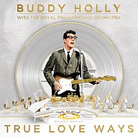 Buddy Holly, The Royal Philharmonic Orchestra – True Love Ways