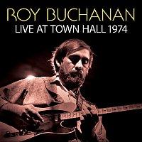 Roy Buchanan – Live At Town Hall 1974