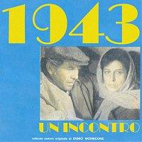 Ennio Morricone – 1943: Un incontro [Original Motion Picture Soundtrack]