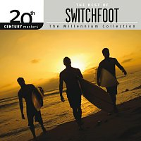 Switchfoot – 20th Century Masters - The Millennium Collection: The Best Of Switchfoot