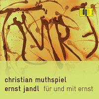 Christian Muthspiel – Ernst Jandl: Fur Und Mit Ernst