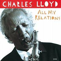 Charles Lloyd – All My Relations
