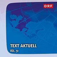 Různí interpreti – ORF Text aktuell Vol.51