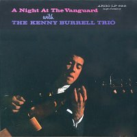 Kenny Burrell Trio – A Night At The Vanguard