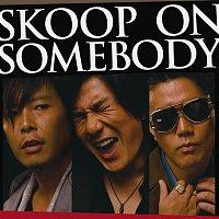 Skoop On Somebody – Skoop on Somebody