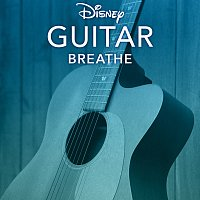 Disney Peaceful Guitar – Disney Guitar: Breathe