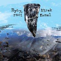 Mirek Kemel – Ryby, raci