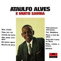 Ataulfo Alves – Ataulfo Alves E Muito Samba