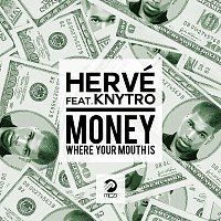 Hervé, Knytro – Money Where Your Mouth Is