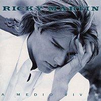 Ricky Martin – A Medio Vivir