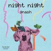 gnash – night night