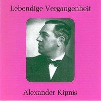 Alexander Kipnis – Lebendige Vergangenheit - Alexander Kipnis