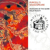 Musicians Of The Globe, Philip Pickett – Purcell's Shakespeare