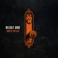 Welshly Arms – No Place Is Home