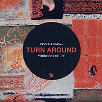 Phats & Small – Turn Around (Youngr Bootleg)