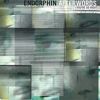 Endorphin – Afterwords (You're So Right)