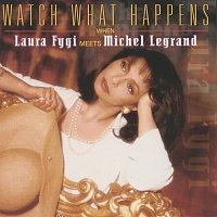 Přední strana obalu CD Watch What Happens When Laura Fygi Meets Michel Legrand