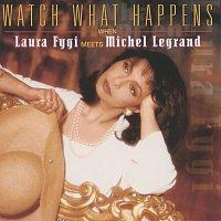 Laura Fygi – Watch What Happens When Laura Fygi Meets Michel Legrand