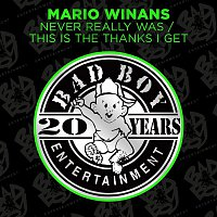 Mario Winans – Never Really Was / This Is The Thanks I Get