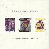 Tears For Fears – Saturnine Martial & Lunatic