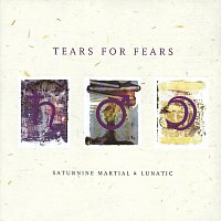 Tears For Fears – Saturnine Martial & Lunatic