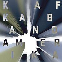 Kafka Band – Amerika
