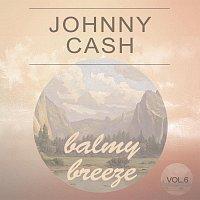 Johnny Cash – Balmy Breeze Vol. 6