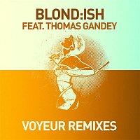 Blond:ish – Voyeur [feat. Thomas Gandey] (Remixes)