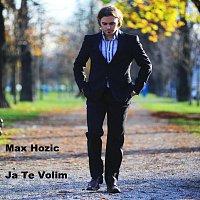 Max Hozic – Ja Te Volim