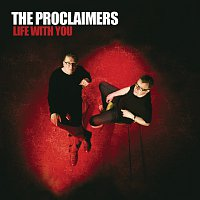 The Proclaimers – Life With You