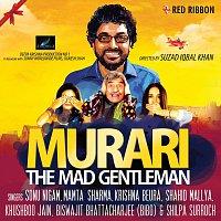 Sonu Nigam, Mamta Sharma, Krishna Beura, Shahid Mallya – Murari - The Mad Gentleman