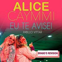 Alice Caymmi, Pabllo Vittar, Brabo – Eu Te Avisei [Brabo's Revision]
