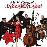 Ali McGregor – Jazzamatazz!