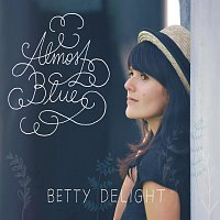Betty Delight – Almost Blue
