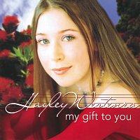 Hayley Westenra – My Gift To You