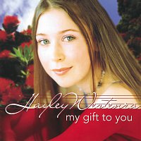 Hayley Westenra – My Gift To You