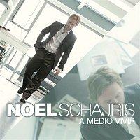 Noel Schajris – A Medio Vivir