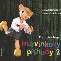 Miloš Kirschner, Helena Štáchová – Hurvínkovy příhody 2