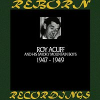 Roy Acuff – In Chronology - 1947 - 1949 (HD Remastered)