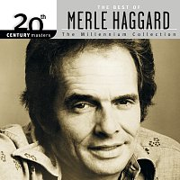 Merle Haggard – 20th Century Masters: The Millennium Collection: The Best Of Merle Haggard