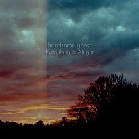 Handsome Ghost – Everything Is Alright