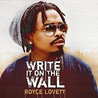 Royce Lovett – Write It On The Wall