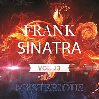 Frank Sinatra – Mysterious Vol.  23