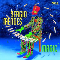 Sergio Mendes, Aila Menezes, Gracinha Leporace – Magic