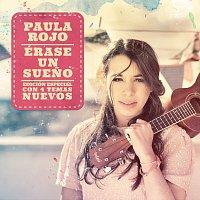 Paula Rojo – Érase Un Sueno [Edición Especial]
