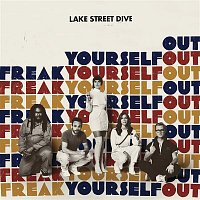 Lake Street Dive – Freak Yourself Out