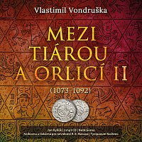 Přední strana obalu CD Vondruška: Mezi tiárou a orlicí II. (1073-1092)