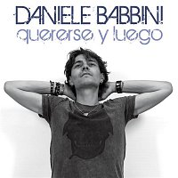 Daniele Babbini – Quererse Y Luego